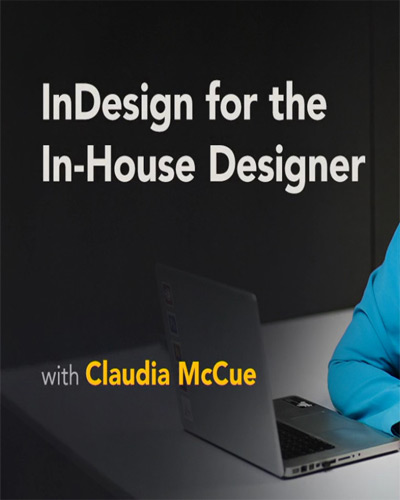 دانلود دوره آموزشی InDesign for the In-House Designer